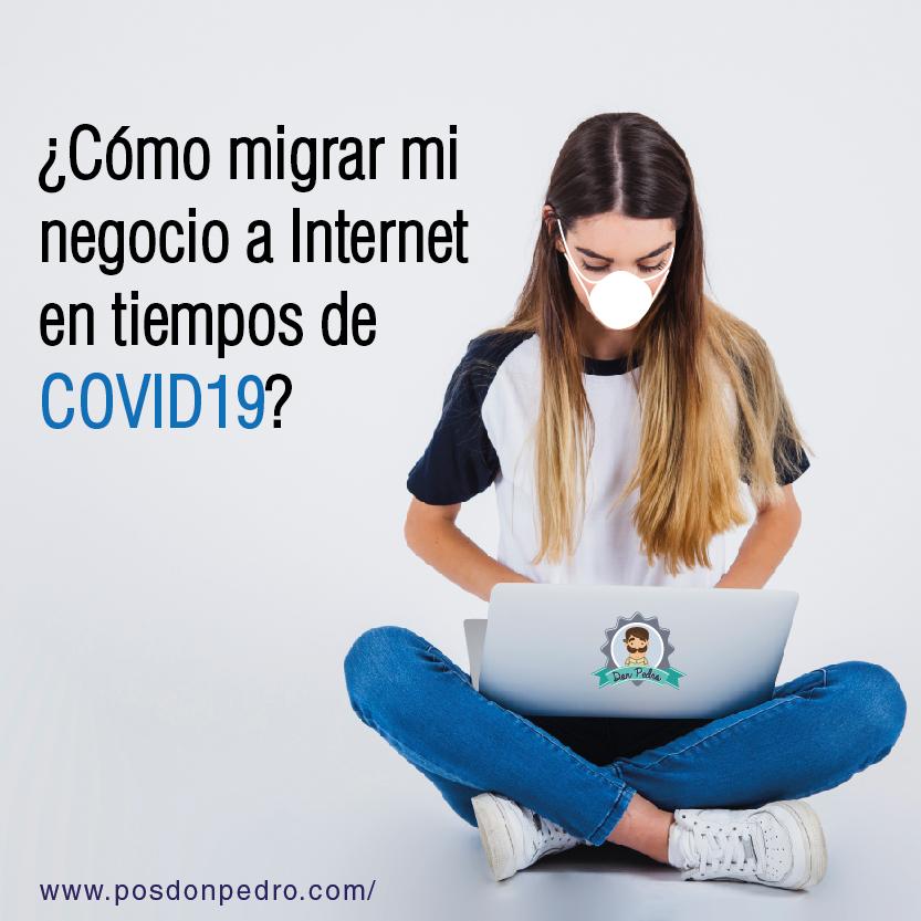Cómo Migrar Mi Negocio A Internet En Tiempos De Covid19 02